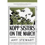 Kopp Sisters on the March, Paperback/Amy Stewart