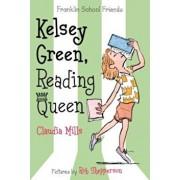 Kelsey Green, Reading Queen, Paperback/Claudia Mills