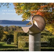 The Rockefeller Family Gardens: An American Legacy, Hardcover