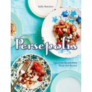 Persepolis: Vegetarian Recipes from Persia and Beyond, Hardcover