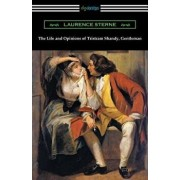 The Life and Opinions of Tristram Shandy, Gentleman: (with an Introduction by Wilbur L. Cross), Paperback/Laurence Sterne