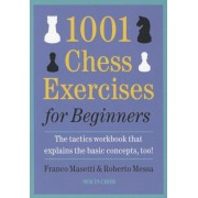 1001 Chess Exercises for Beginners: The Tactics Workbook That Explains the Basic Concepts, Too, Paperback