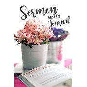 My Sermon Notes Journal: Perfect Gift for Yourself or a Friend! Sermon Notes Journal, Sermon for Women, Sermon Notes for Men, Sermon Notebook