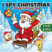 I Spy Christmas Activity Coloring Book For Kids Ages 2-5: Gifts for Toddlers, Boys, Girls, Preschool, 2, 3, 4, 5, & 6 Years Old - Cute Books For Stock, Paperback/Big Dreams Art Supplies