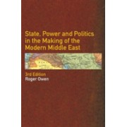 State, Power and Politics in the Making of the Modern Middle East (Owen Roger)(Paperback) (9780415297141)