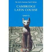 Cambridge Latin Course Unit 2 Student Text North American Edition, Paperback (4th Ed.)/North American Cambridge Classics Projec