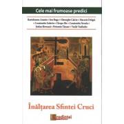 Cele mai frumoase predici: Inaltarea Sfintei Cruci