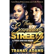 These Scandalous Streets 2: A Thug and His Bride, Paperback/Tranay Adams