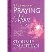 The Power of a Praying(r) Mom: Powerful Prayers for You and Your Children, Paperback/Stormie Omartian