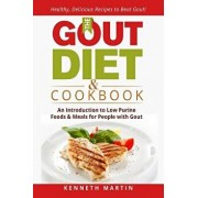 The Gout Diet & Cookbook: An Introduction to Low Purine Foods and Meals for People with Gout, Paperback/Kenneth Martin