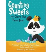 Counting Sweets for Claire the Panda Bear: A Children's Coloring Book on Type 1 Diabetes, Paperback/Christine E. Cirillo