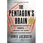 The Pentagon's Brain: An Uncensored History of Darpa, America's Top-Secret Military Research Agency, Hardcover/Annie Jacobsen