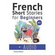 French: Short Stories for Beginners + French Audio Vol 3: Improve Your Reading and Listening Skills in French. Learn French wi, Paperback/Frederic Bibard