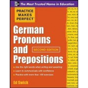 Practice Makes Perfect German Pronouns and Prepositions, Second Edition by Ed Swick