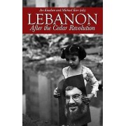 Lebanon After the Cedar Revolution par Édité par Michael E Kerr & Édité par Are Knudsen