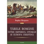 Tarile Romane intre Imperiul Otoman si Europa crestina (eBook)