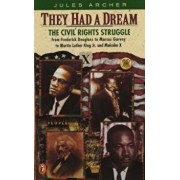 They Had a Dream: The Civil Rights Struggle from Frederick Douglass...Malcolmx, Paperback/Jules Archer