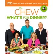 The Chew: What's for Dinner?: 100 Easy Recipes for Every Night of the Week, Paperback