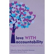 Love with Accountability: Digging Up the Roots of Child Sexual Abuse, Paperback/Aishah Shahidah Simmons