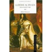 Ludovic al XIV-lea Iarna marelui rege vol. 2 - Max Gallo