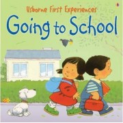 Usborne First Experiences Going To School Mini Edition by Anna Civardi