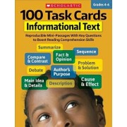 100 Task Cards: Informational Text: Reproducible Mini-Passages with Key Questions to Boost Reading Comprehension Skills, Paperback/Scholastic Teaching Resources