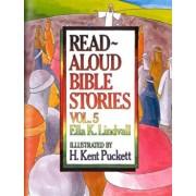 Read Aloud Bible Stories Vol. 5: The Stories Jesus Told, Hardcover/Ella K. Lindvall