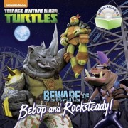 Beware of Bebop and Rocksteady! (Teenage Mutant Ninja Turtles), Paperback/Random House