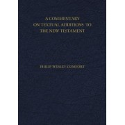 A Commentary on Textual Additions to the New Testament