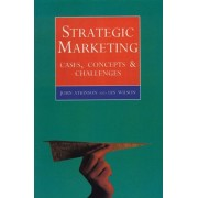 Strategic Marketing. Cases, Concepts and Challenges, Paperback/Ian Graham Wilson