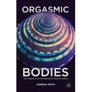 Orgasmic Bodies: The Orgasm in Contemporary Western Culture