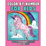 Color by Number for Kids: Unicorn Coloring Activity Book for Kids: Really Relaxing Unicorn Activity Book Filled with Gorgeous Magical Horses, Paperback/Annie Clemens