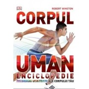 Corpul uman. Enciclopedie/Robert Winston