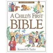 A Child's First Bible, Hardcover/Kenneth N. Taylor