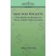One-Way Pockets: The Book of Books on Wall Street Speculation, Paperback
