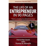 The Life of an Entrepreneur in 90 Pages: There's an Amazing Story Behind Every Story, Paperback/Patrick Bet-David