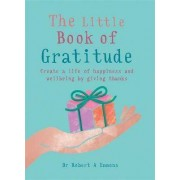 The Little Book of Gratitude by Dr Dr Robert A Emmons A PhD