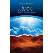 Beyond Good and Evil: Prelude to a Philosophy of the Future, Paperback