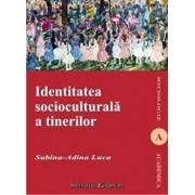 Identitatea socioculturala a tinerilor/Sabina-Adina Luca