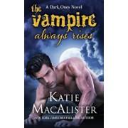 The Vampire Always Rises, Paperback/Katie MacAlister