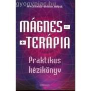 Waltraud-Maria Hulke: Mágnesterápia - Praktikus kézikönyv