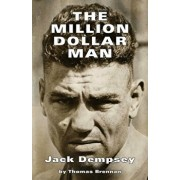 The Million Dollar Man: Jack Dempsey, Paperback/Brennan Thomas
