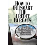 How to Outsmart the Credit Bureaus, Paperback