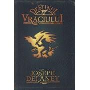 Destinul Vraciului, Cronicile Wardstone, Vol. 8/Joseph Delaney