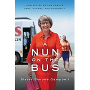 A Nun on the Bus: How All of Us Can Create Hope, Change, and Community, Paperback