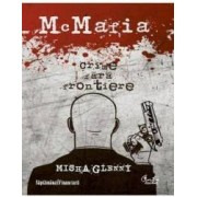McMafia. Crime fara frontiere - Misha Glenny