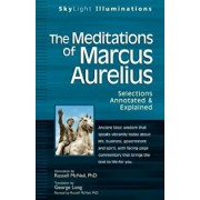 The Meditations of Marcus Aurelius: Selections Annotated & Explained, Paperback/George Long