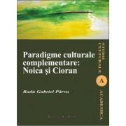 Paradigme culturale complementare: Noica si Cioran