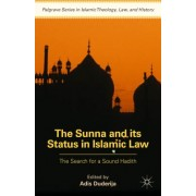 The Concept and Evolution of Sunna in Early Islamic Thought: The Search for a Sound Hadith