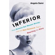 Inferior: How Science Got Women Wrong and the New Research That's Rewriting the Story